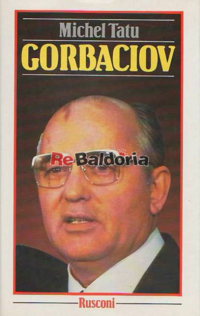 Gorbaciov - La russia cambierà?