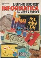 Il Grande Libro Dell' Informatica Dai Numeri Al Computer