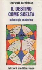 Il destino come scelta - Psicologia esoterica