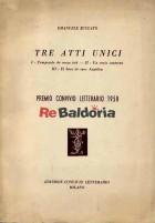 Tre atti unici: Temporale de meza istà - Un vecio canteran - El baso de suor Angelica