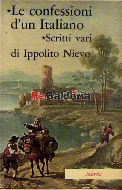 Le confessioni d'un Italiano - Scritti vari