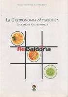La gastronomia metabolica - Educazione gastronomica