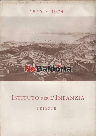 1856 - 1974 Istituto per l'infanzia - Trieste