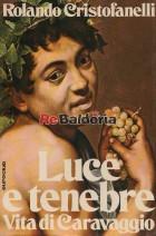 Luce e tenebre - Vita di Caravaggio