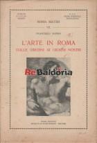 L'arte in Roma dalle origini ai giorni nostri