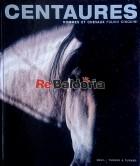 Centaures: hommes et chevaux