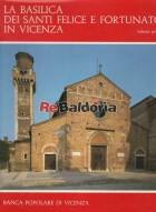 La Basilica dei Santi Felice e Fortunato volume 1°