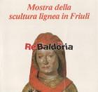 Mostra della scultura lignea in Friuli