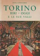 Torino e le sue valli - Ieri . Oggi