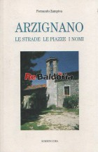 Arzignano - Le strade / Le piazze / I nomi