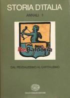 Storia d'Italia - Annali 1 - dal feudalesimo al capitalismo