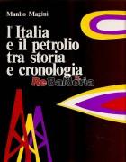 L'Italia e il petrolio tra storia e cronologia