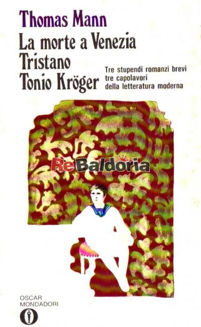 La morte a Venezia, Tristano, Tonio Kroger