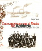 Centoventicinque anni di musica - La Banda Marzotto di Valdagno 1883 - 2008