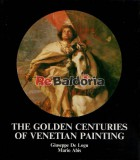 The golden centuries of venetian painting