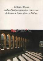 Simbolo e poesia nell'architettura monastica cistercense dell'abbazia Santa Maria in Follina