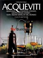 Catalogo delle acqueviti, armagnac, calvados, cognac, grappa, rhum, whisky ...