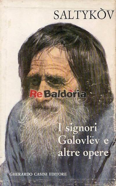 I signori Golovlev e altre opere: Favole - Racconti innocenti - La morte di Pazuchin