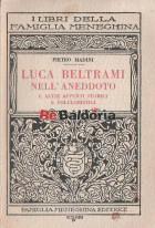 Luca Beltrami nell'aneddoto e altri appunti storici e folcloristici