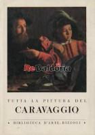 Tutta la pittura del Caravaggio