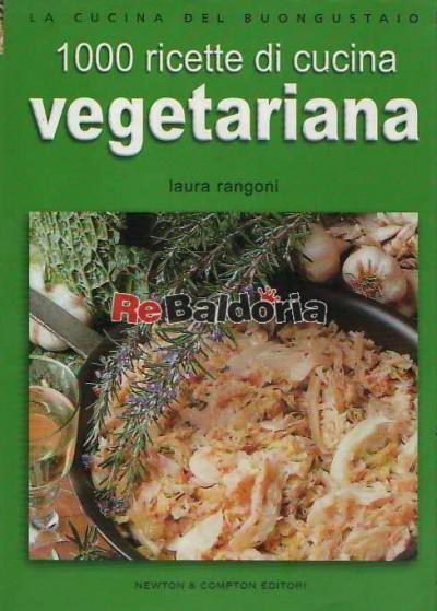 1000 ricette di cucina vegetariana