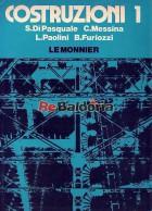Costruzioni - vol. I - Elementi di statica delle costruzioni - Statica grafica - Geometria delle masse - Vincoli e reazioni vin