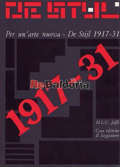 Per un'arte nuova - De Stijl 1917 - 1931