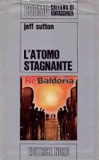 L'atomo stagnante (The atom conspiracy)