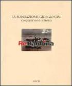La Fondazione Giorgio Cini