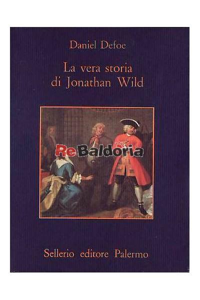 La vera storia di Jonathan Wild