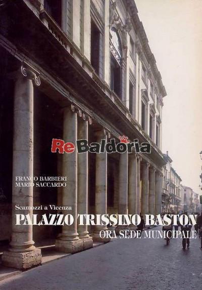 Scamozzi a Vicenza - Palazzo Trissino Baston ora sede municipale