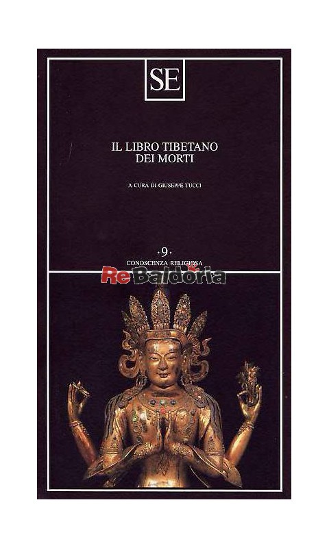 Il libro tibetano dei morti - Giuseppe Tucci - SE