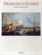 Volume 1° :Francesco Guardi - Vedute capricci feste Volume 2° :Guardi - Quadri turcheschi