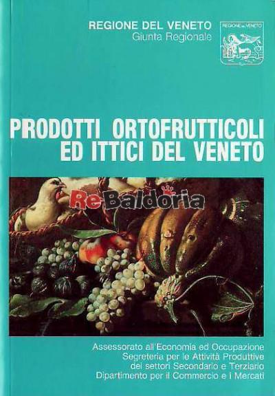 Prodotti ortofrutticoli ed ittici del Veneto