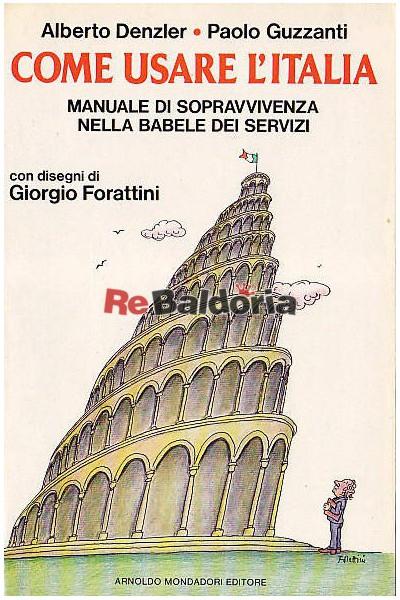 Come usare l'italia - Manuale di sopravvivenza nella Babele dei servizi