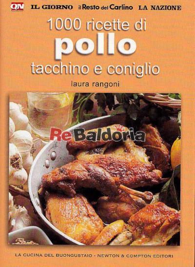 1000 ricette di pollo, tacchino e coniglio