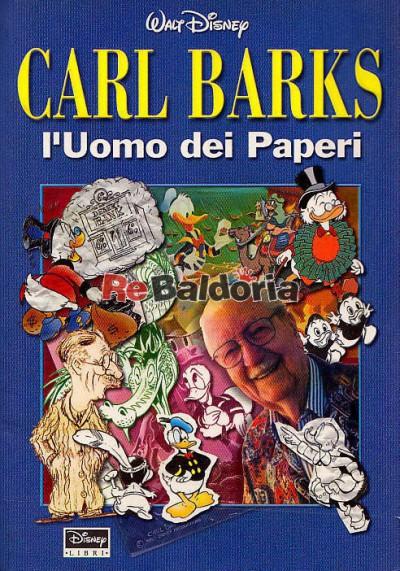 Carl Barks - L'uomo dei paperi
