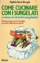 Come cucinare con i surgelati e come servirsi dei congelatori