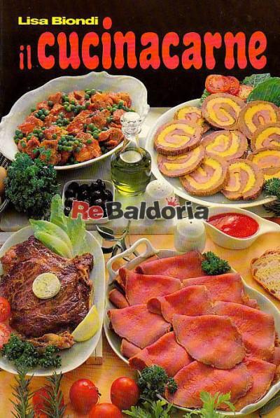 Il cucinacarne 161 ricette per cucinare la carne lisa for Ricette per cucinare