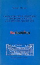 I mille libri che si leggevano e vendevano a Vicenza alla fine del secolo XVII