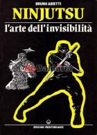Ninjutsu - L'arte dell'invisibilità
