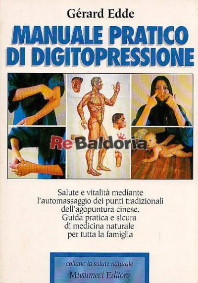 Manuale pratico di digitopressione