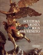 Scultura lignea barocca nel Veneto