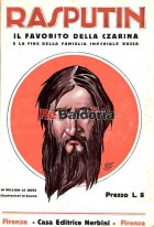 Rasputin il favorito della Czarina e la fine della Famiglia Imperiale Russa