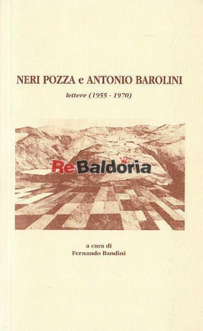 Neri Pozza e Antonio Barolini Lettere 1955 - 1970