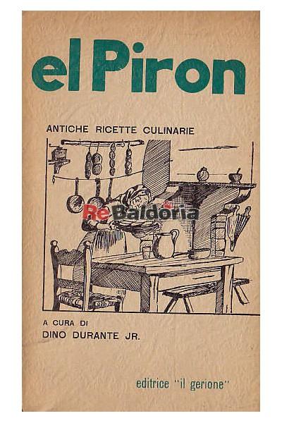 El piron antiche ricette culinarie dino durante jr for Ricette culinarie