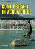Come pescare in acqua dolce