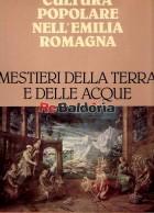 Cultura popolare nell'Emialia Romagna - Mestieri della terra e delle acque