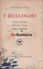 I dialoghi - Dell'amore - Della vita - Della morte