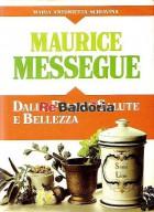 Maurice Mességué Dalle piante, salute e bellezza